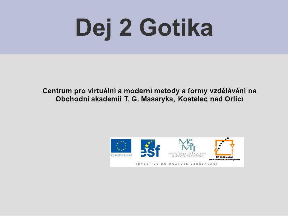 Dej 2 Gotika Centrum pro virtuální a moderní metody a formy vzdělávání na.
