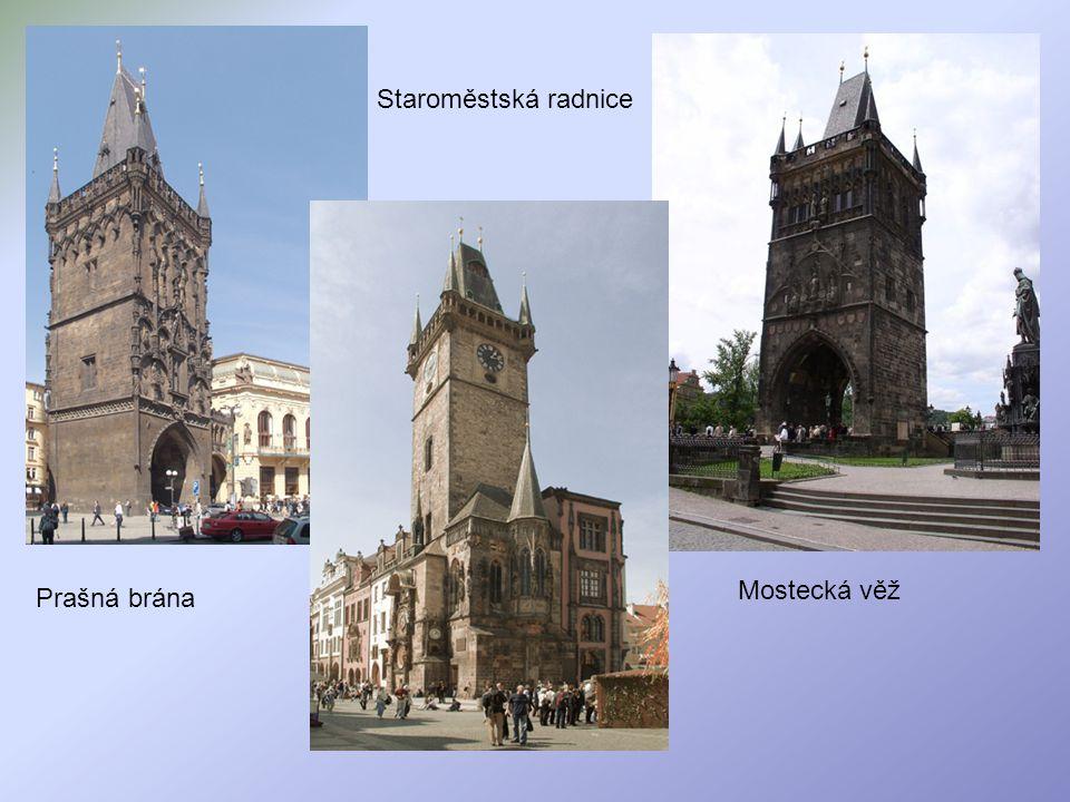 Staroměstská radnice Mostecká věž Prašná brána