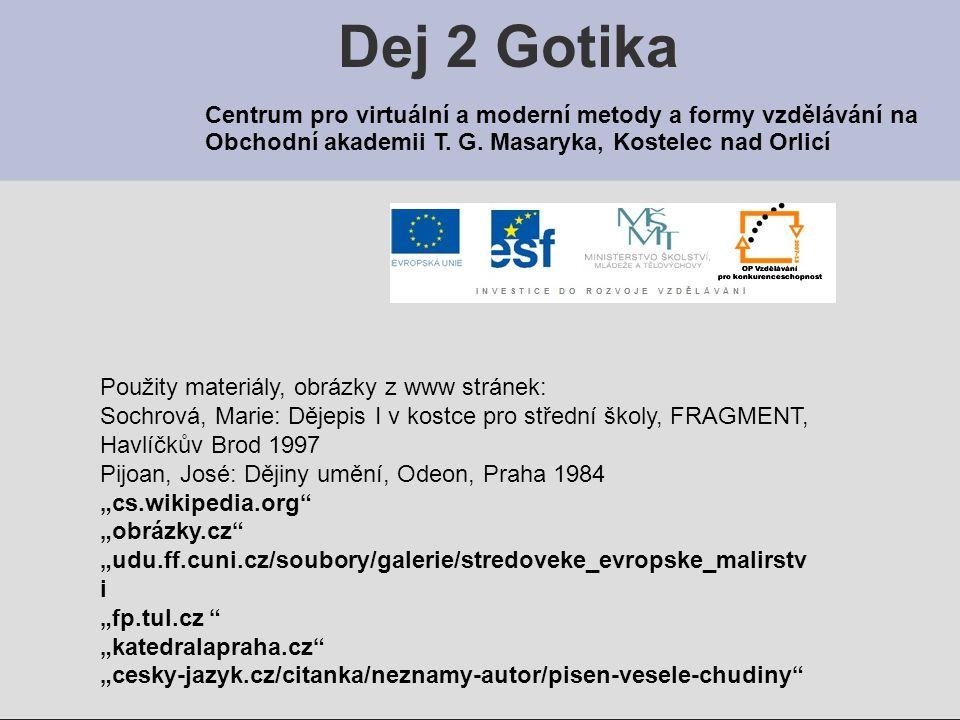 Dej 2 Gotika Centrum pro virtuální a moderní metody a formy vzdělávání na. Obchodní akademii T. G. Masaryka, Kostelec nad Orlicí.