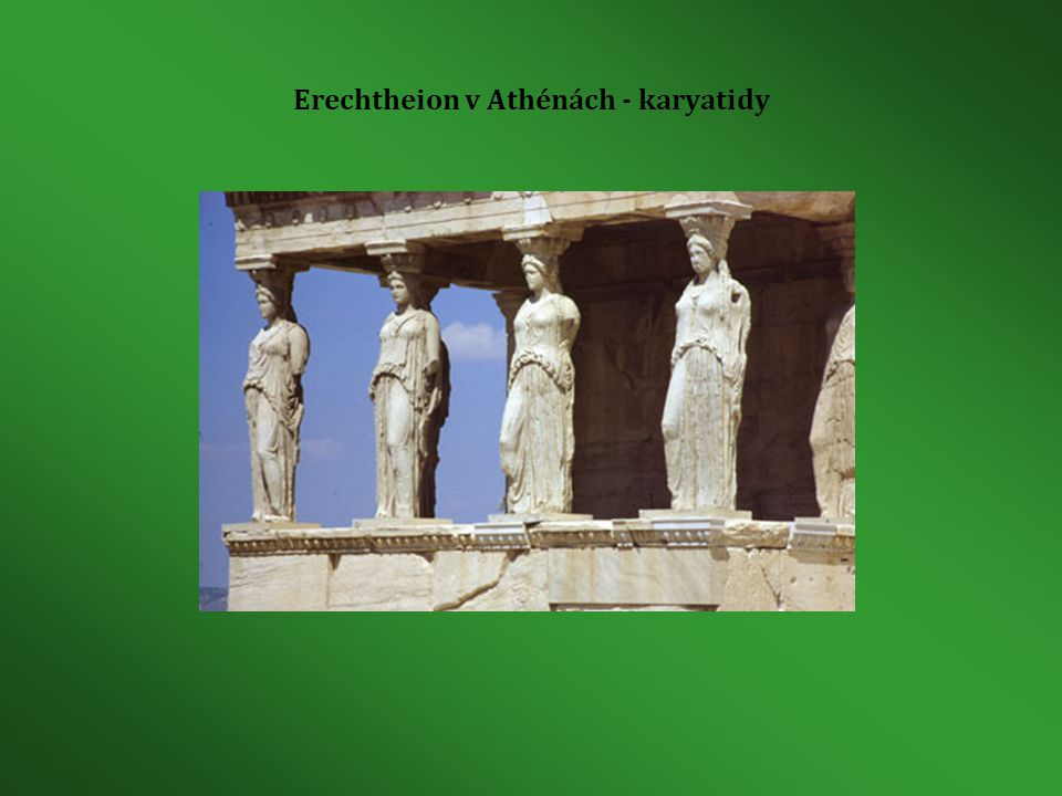 Erechtheion v Athénách - karyatidy