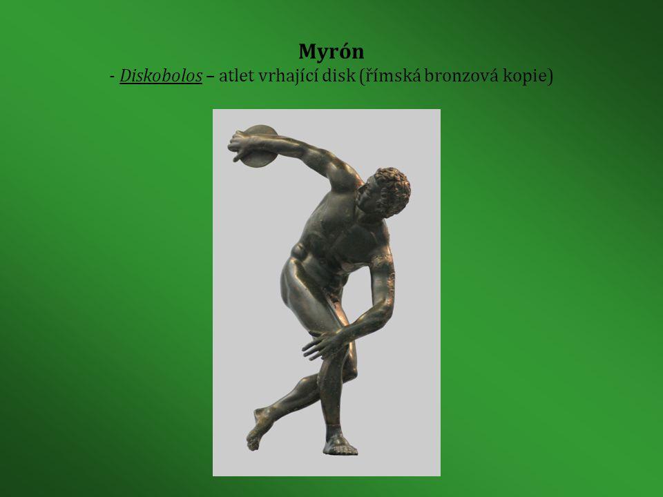 Myrón - Diskobolos – atlet vrhající disk (římská bronzová kopie)
