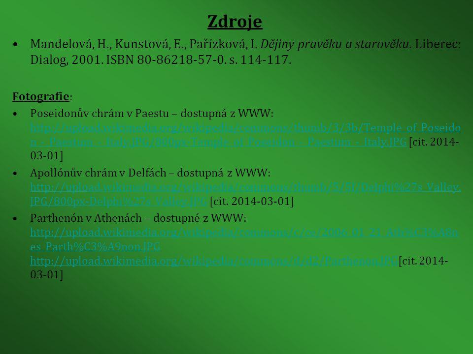 Zdroje Mandelová, H., Kunstová, E., Pařízková, I. Dějiny pravěku a starověku. Liberec: Dialog, 2001. ISBN 80-86218-57-0. s. 114-117.