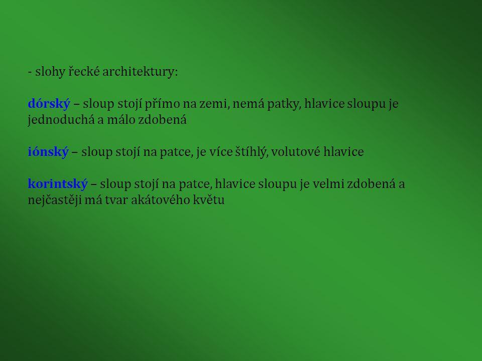 - slohy řecké architektury: