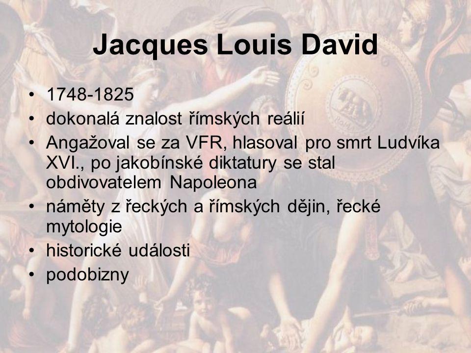 Jacques Louis David 1748-1825 dokonalá znalost římských reálií