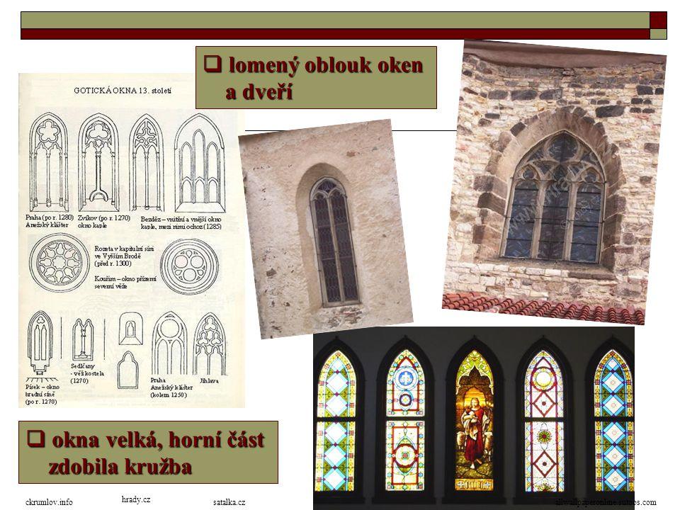 lomený oblouk oken a dveří okna velká, horní část zdobila kružba
