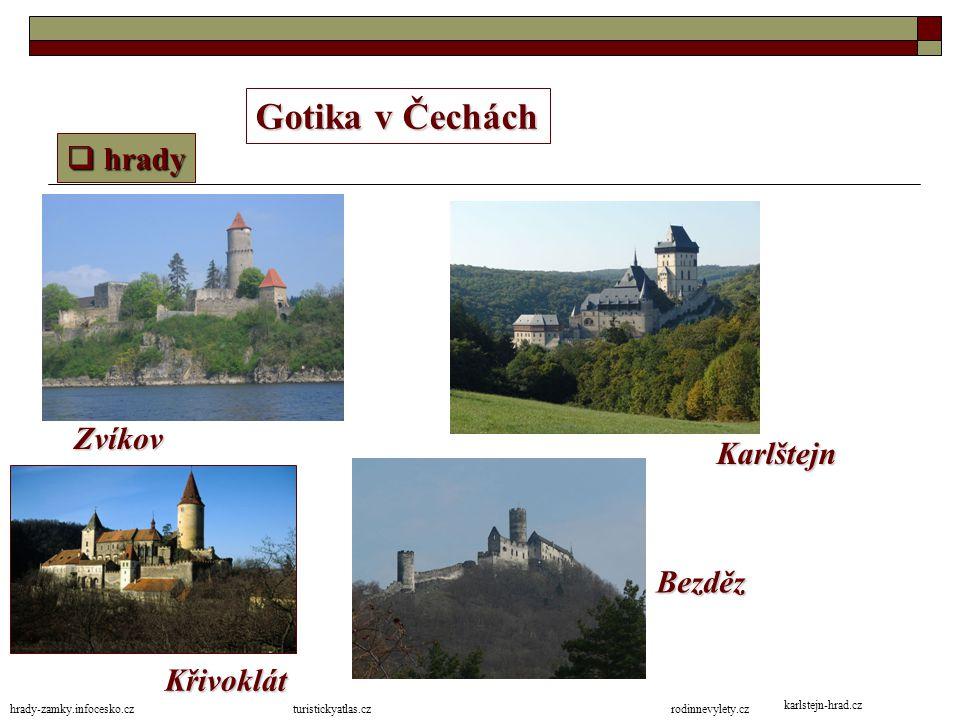 Gotika v Čechách hrady Zvíkov Karlštejn Bezděz Křivoklát