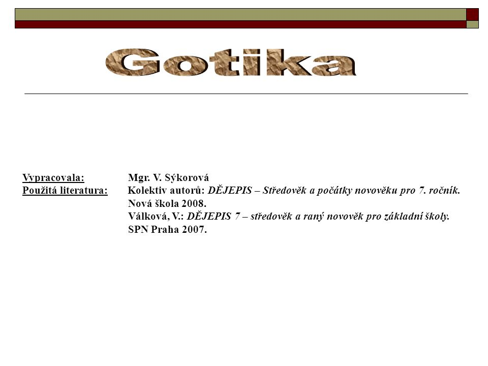 Gotika Vypracovala: Mgr. V. Sýkorová