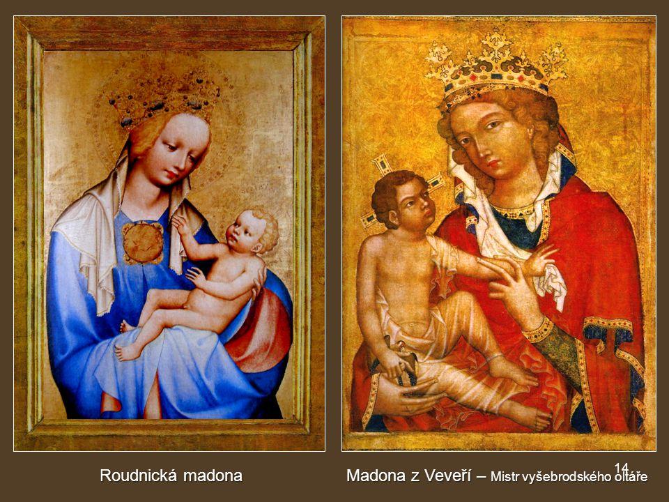 Roudnická madona Madona z Veveří – Mistr vyšebrodského oltáře