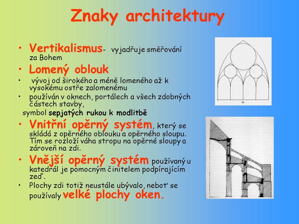 Znaky architektury Vertikalismus- vyjadřuje směřování za Bohem
