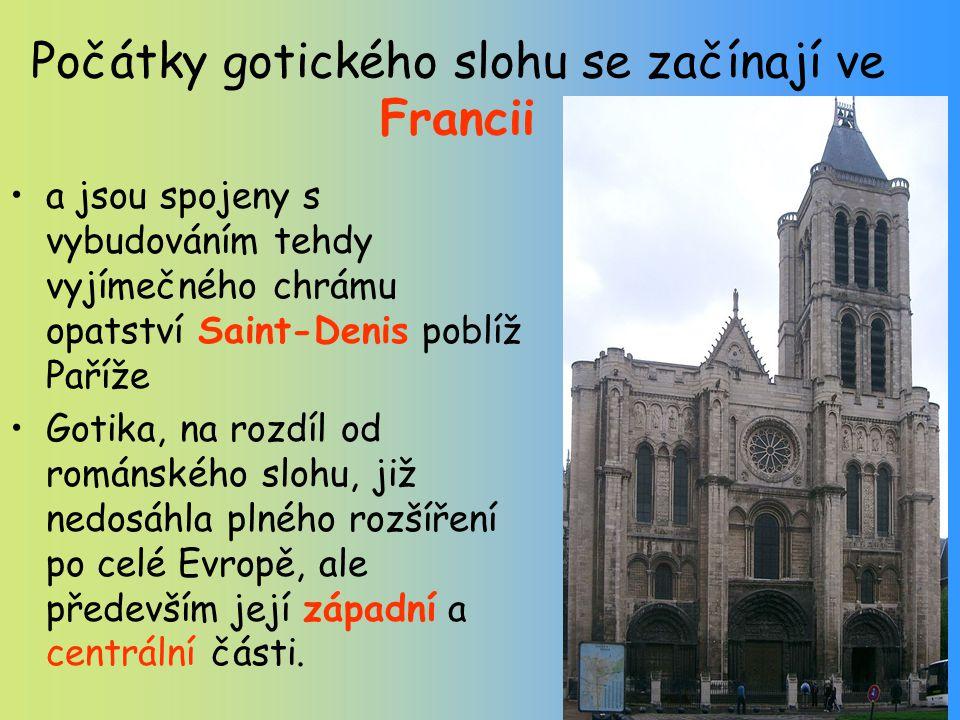 Počátky gotického slohu se začínají ve Francii