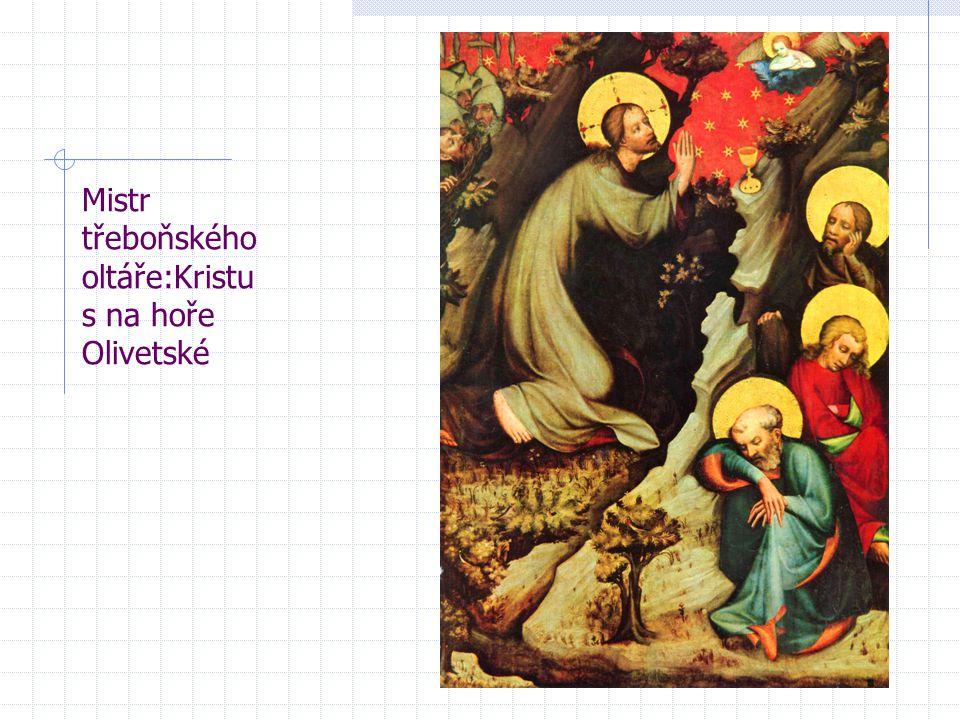 Mistr třeboňského oltáře:Kristus na hoře Olivetské