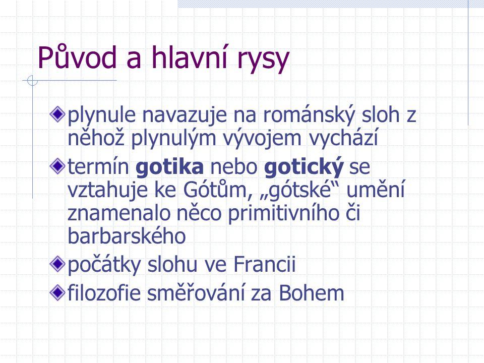 Původ a hlavní rysy plynule navazuje na románský sloh z něhož plynulým vývojem vychází.