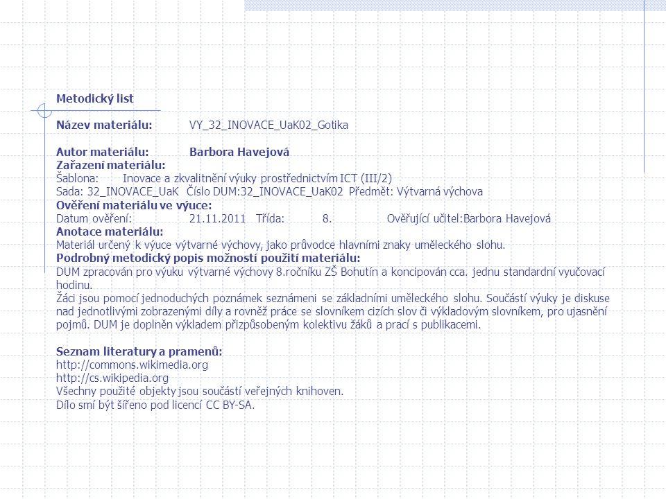 Metodický list Název materiálu: VY_32_INOVACE_UaK02_Gotika. Autor materiálu: Barbora Havejová. Zařazení materiálu: