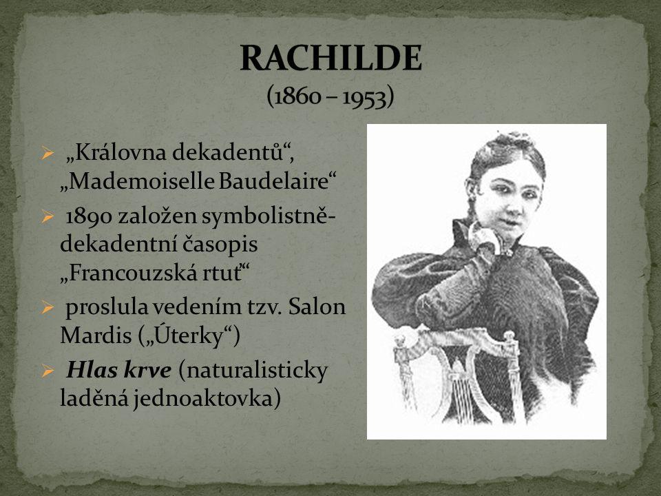 """RACHILDE (1860 – 1953) """"Královna dekadentů , """"Mademoiselle Baudelaire"""