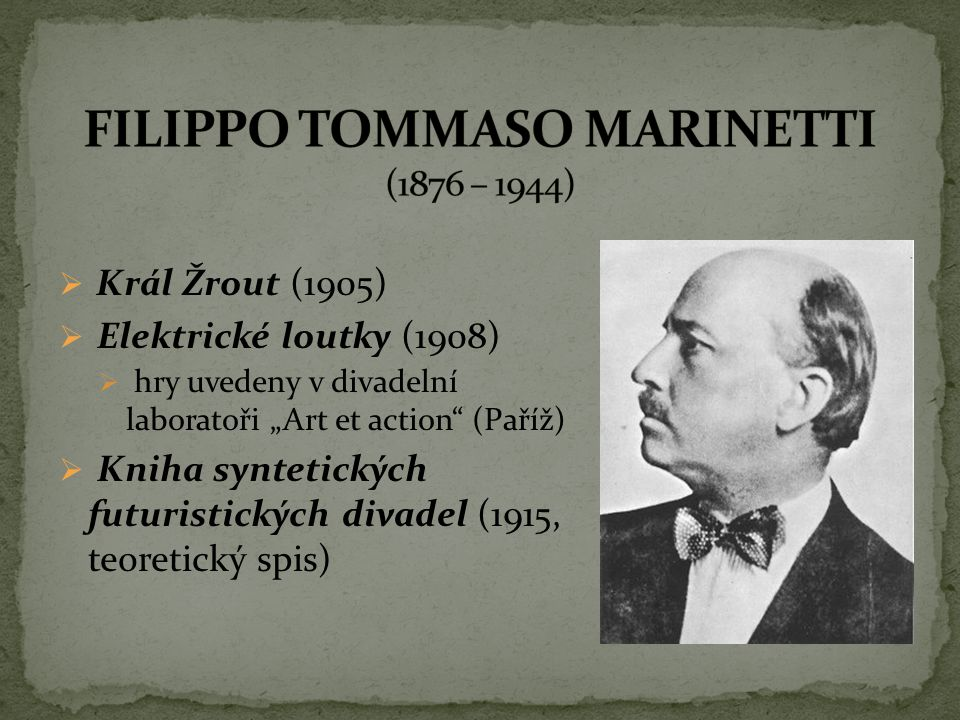 FILIPPO TOMMASO MARINETTI (1876 – 1944)