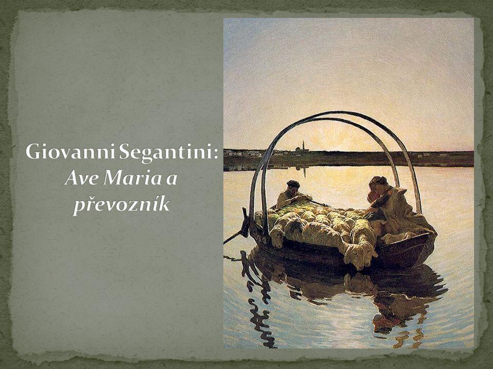 Giovanni Segantini: Ave Maria a převozník