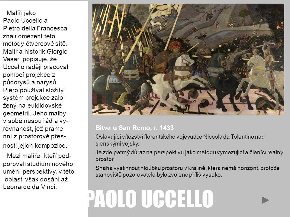 PAOLO UCCELLO Mezi malíře, kteří pod- Malíři jako Paolo Uccello a