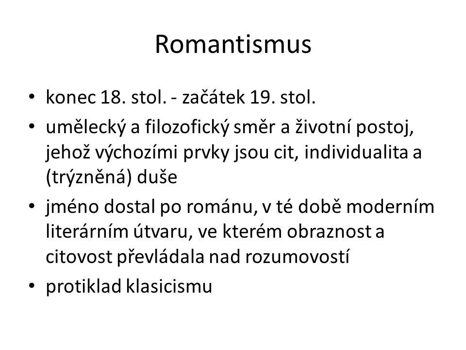 Romantismus konec 18. stol. - začátek 19. stol.