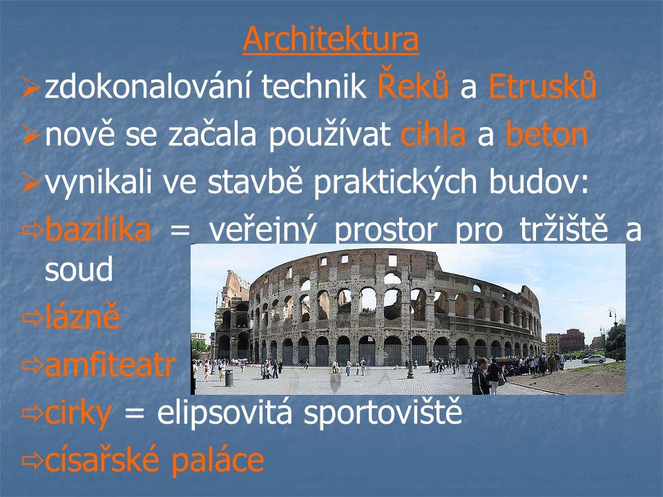 Architektura zdokonalování technik Řeků a Etrusků. nově se začala používat cihla a beton. vynikali ve stavbě praktických budov: