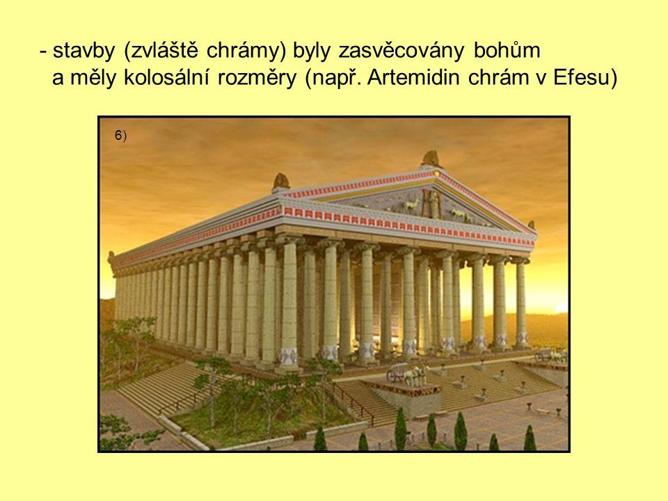- stavby (zvláště chrámy) byly zasvěcovány bohům