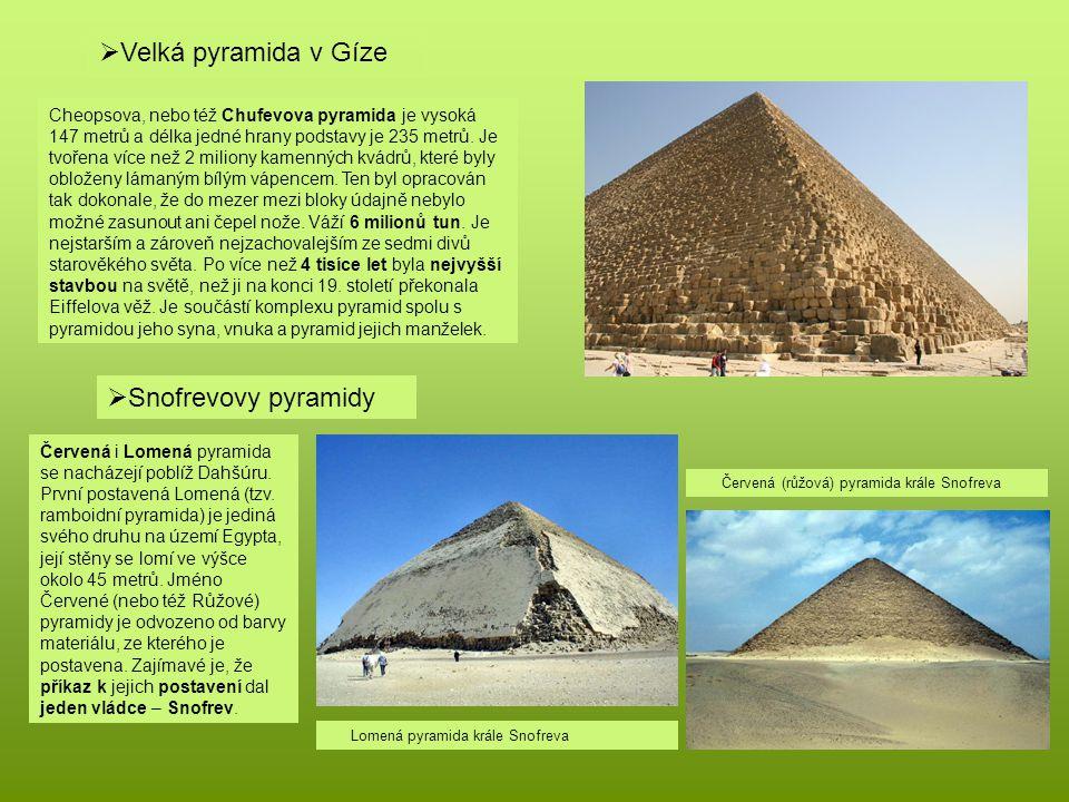 Velká pyramida v Gíze Snofrevovy pyramidy