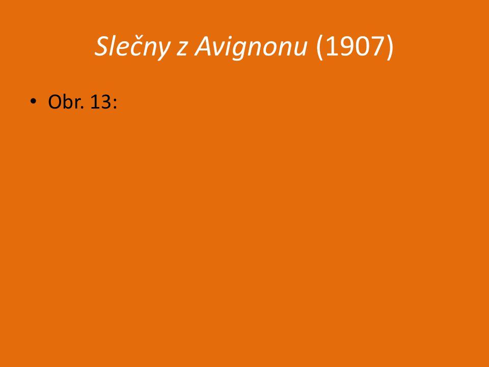 Slečny z Avignonu (1907) Obr. 13: