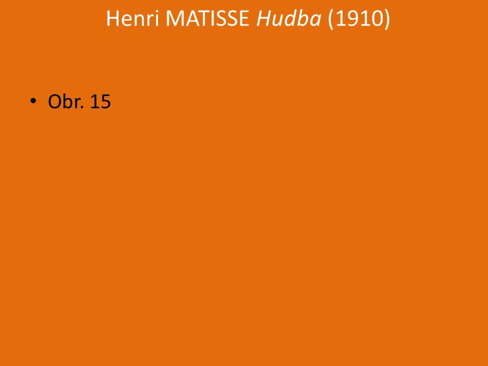 Henri MATISSE Hudba (1910) Obr. 15
