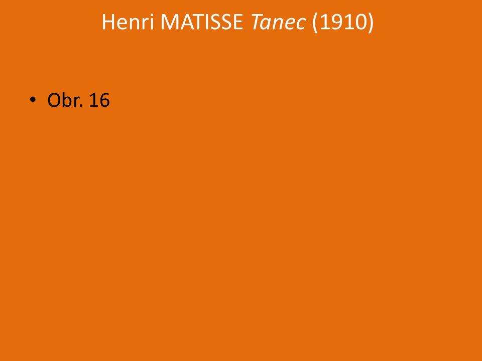 Henri MATISSE Tanec (1910) Obr. 16