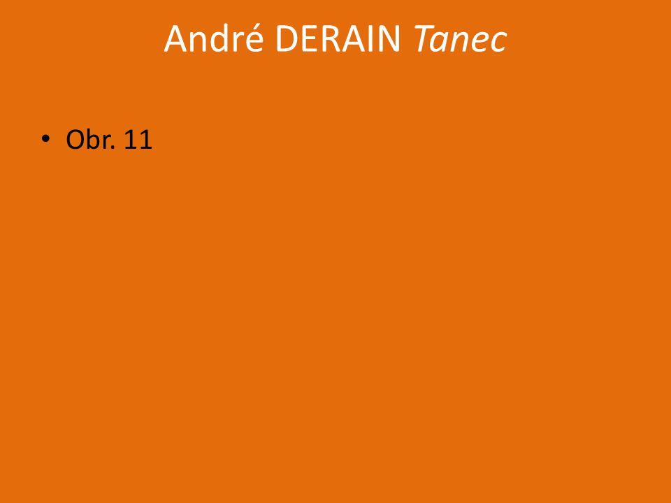 André DERAIN Tanec Obr. 11