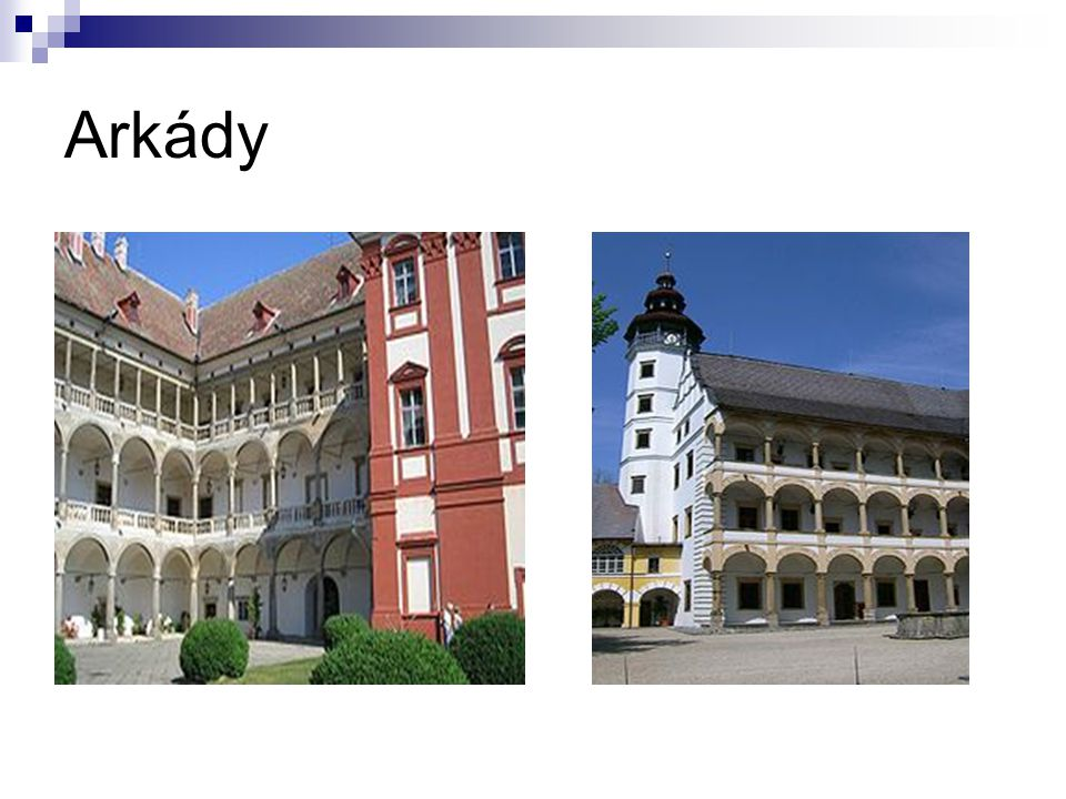 Arkády http://commons.wikimedia.org/wiki/Opo%C4%8Dno; http://commons.wikimedia.org/wiki/File:Velke_Losiny_chateau_arcades_1.jpg.