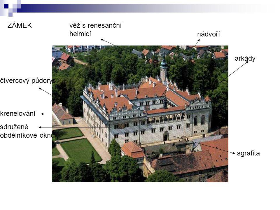 ZÁMEK věž s renesanční helmicí nádvoří arkády čtvercový půdorys