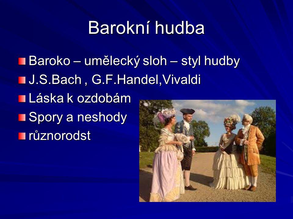 Barokní hudba Baroko – umělecký sloh – styl hudby