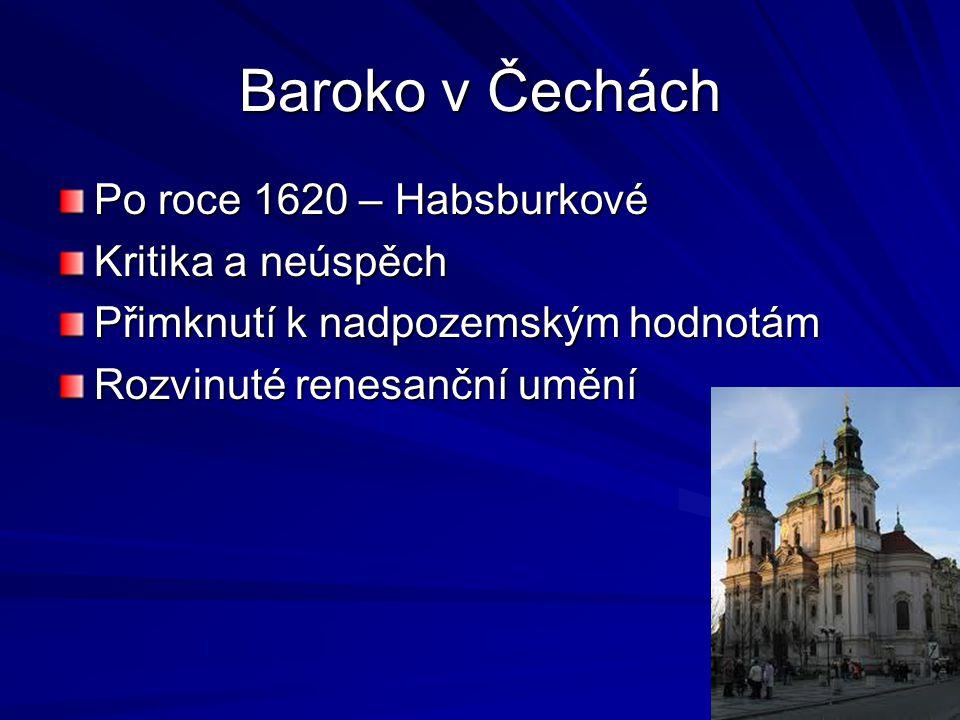Baroko v Čechách Po roce 1620 – Habsburkové Kritika a neúspěch