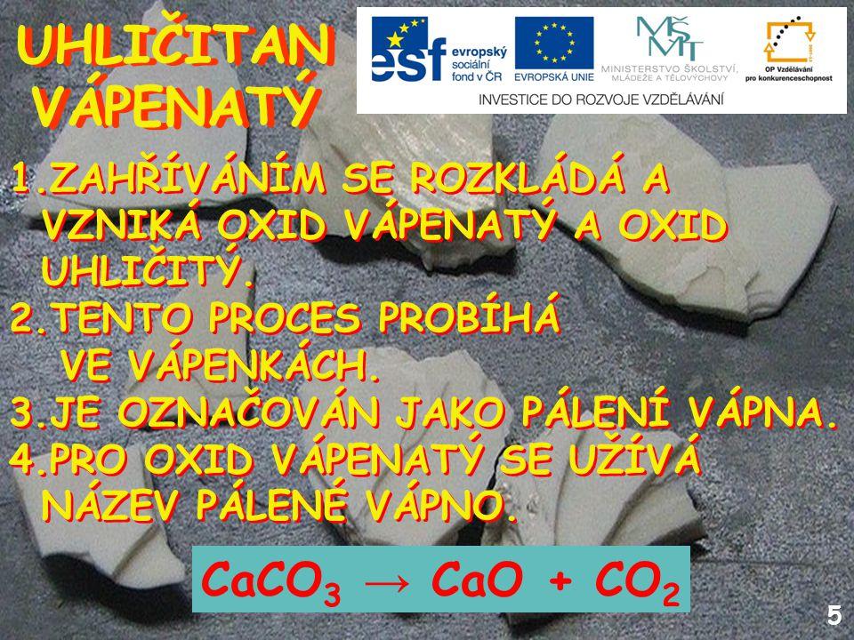 UHLIČITAN VÁPENATÝ CaCO3 → CaO + CO2