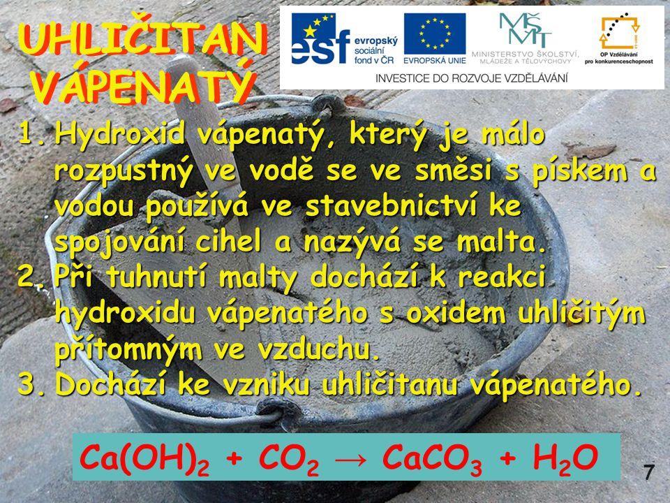 UHLIČITAN VÁPENATÝ Ca(OH)2 + CO2 → CaCO3 + H2O