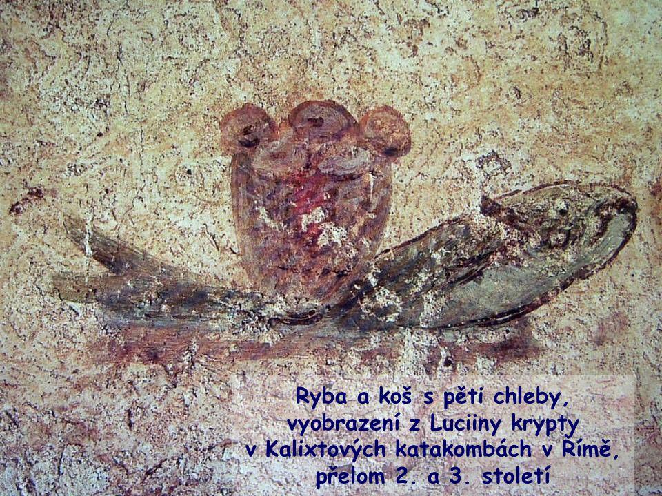 Ryba a koš s pěti chleby, vyobrazení z Luciiny krypty v Kalixtových katakombách v Římě, přelom 2.