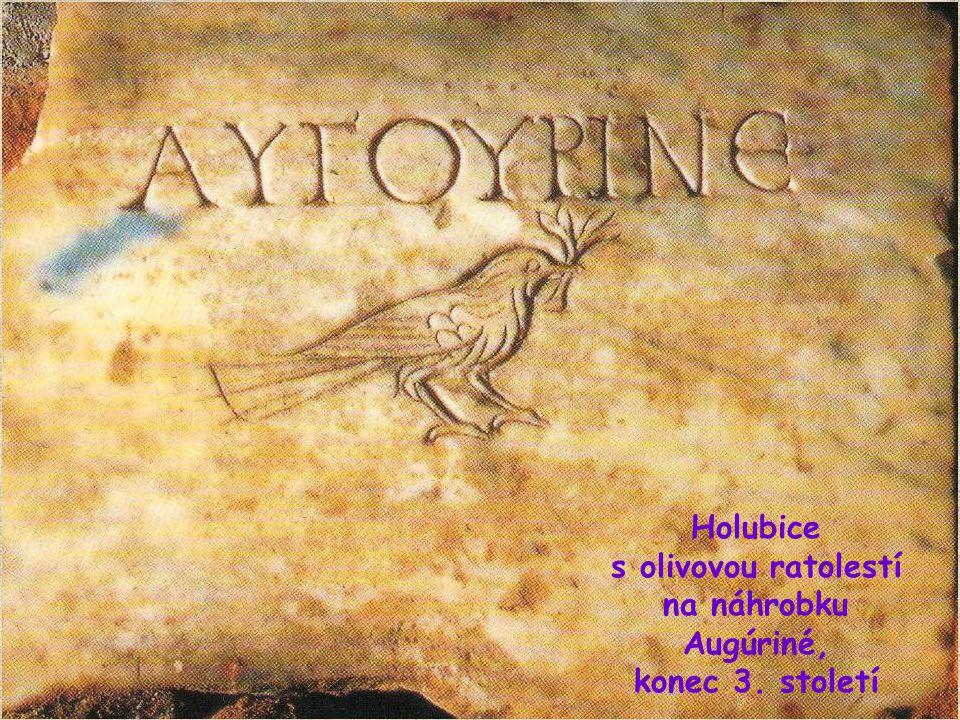 Holubice s olivovou ratolestí na náhrobku Augúriné, konec 3. století
