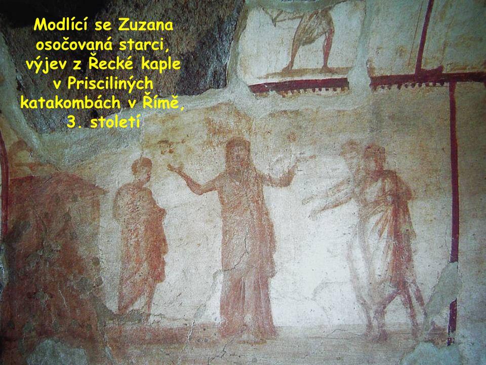 Modlící se Zuzana osočovaná starci, výjev z Řecké kaple v Prisciliných katakombách v Římě, 3.