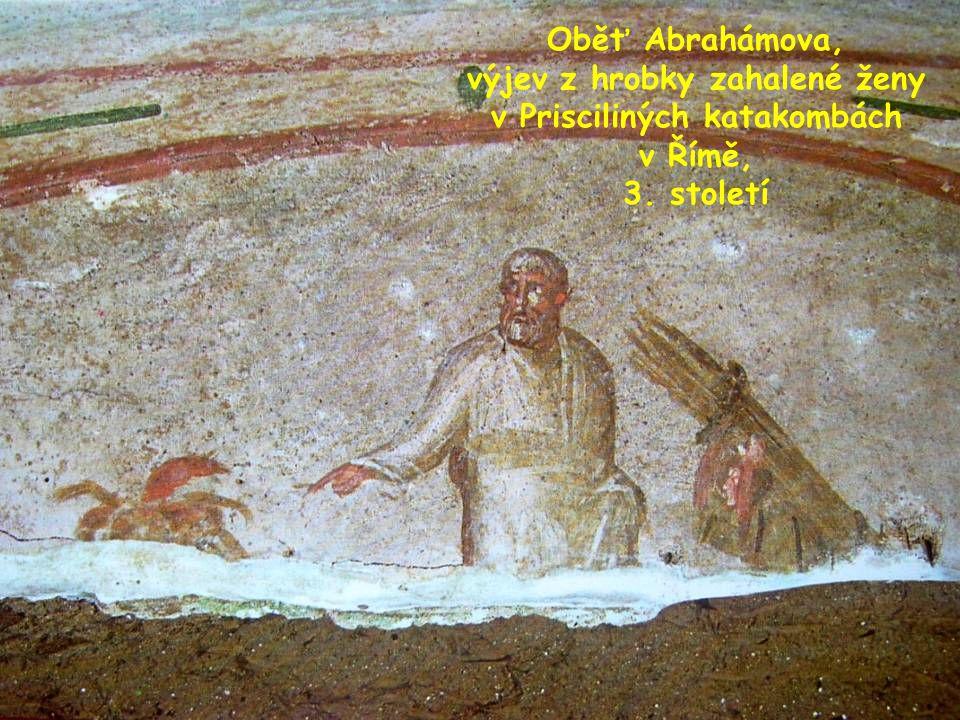 Oběť Abrahámova, výjev z hrobky zahalené ženy v Prisciliných katakombách v Římě, 3. století