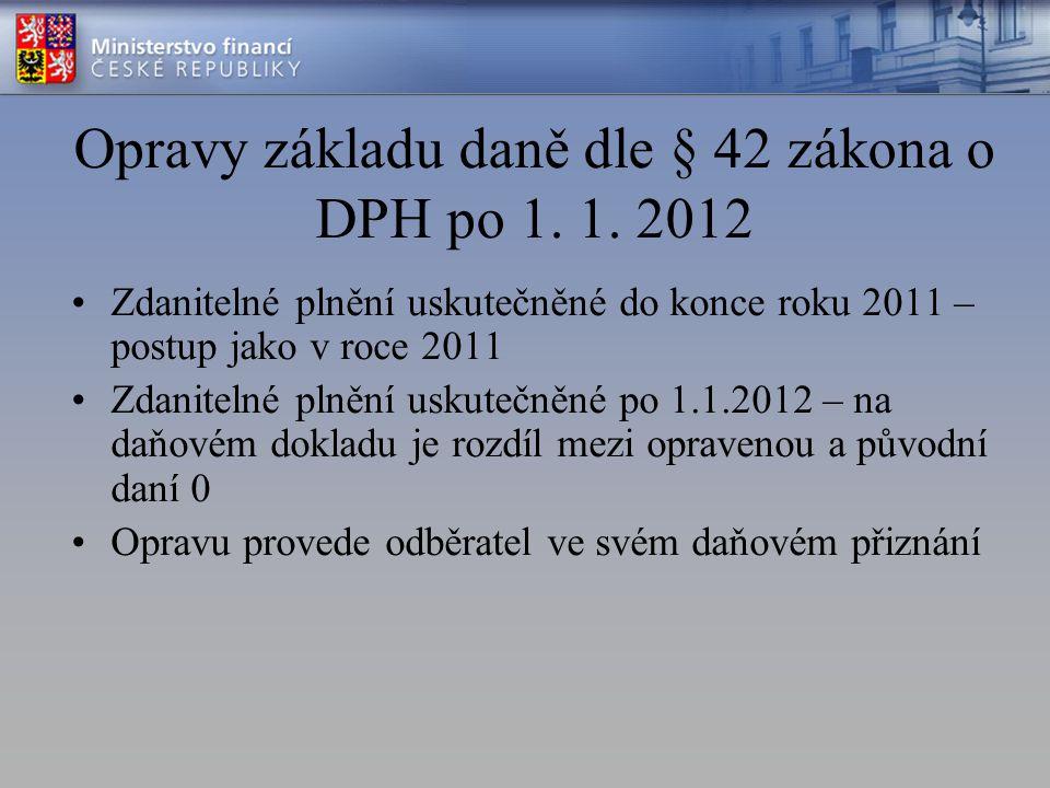 Opravy základu daně dle § 42 zákona o DPH po 1. 1. 2012