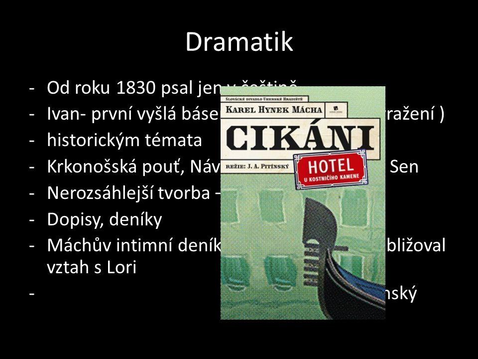 Dramatik Od roku 1830 psal jen v češtině