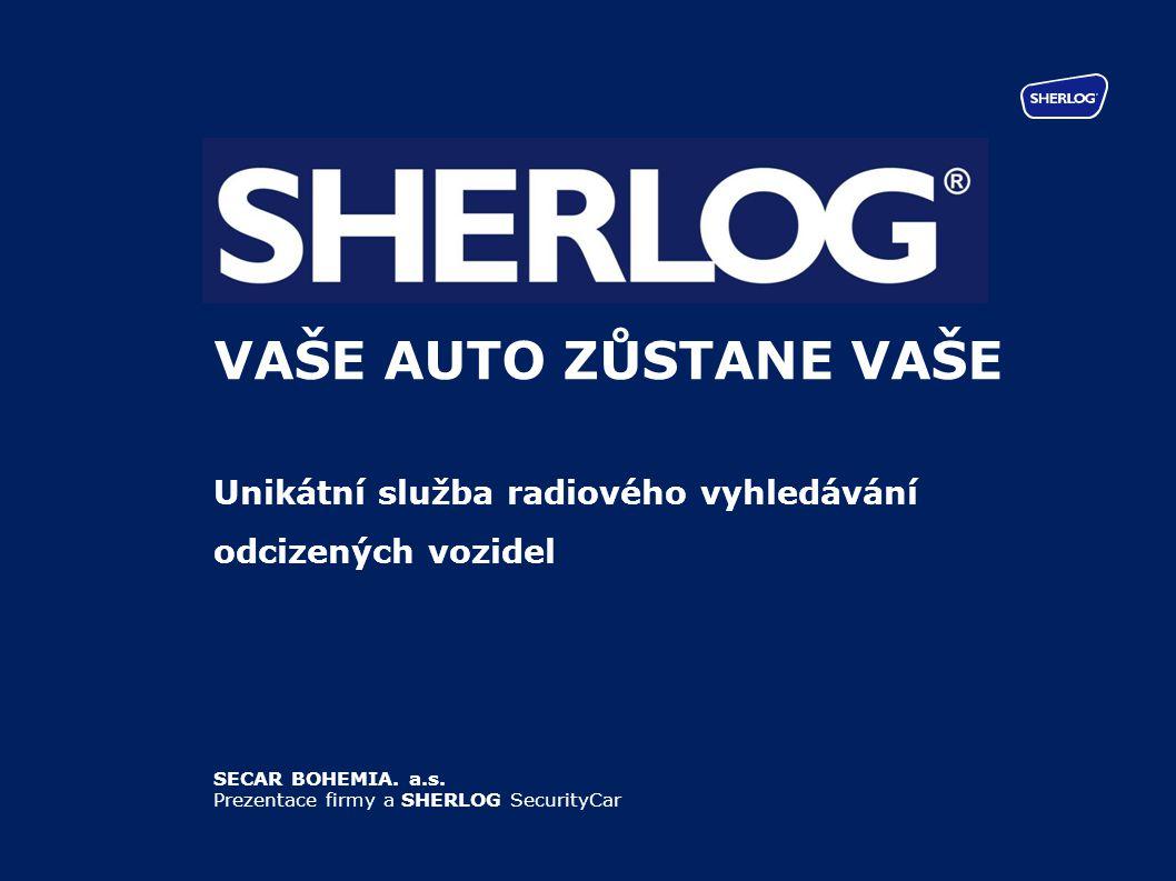 VAŠE AUTO ZŮSTANE VAŠE Unikátní služba radiového vyhledávání odcizených vozidel. SECAR BOHEMIA. a.s.