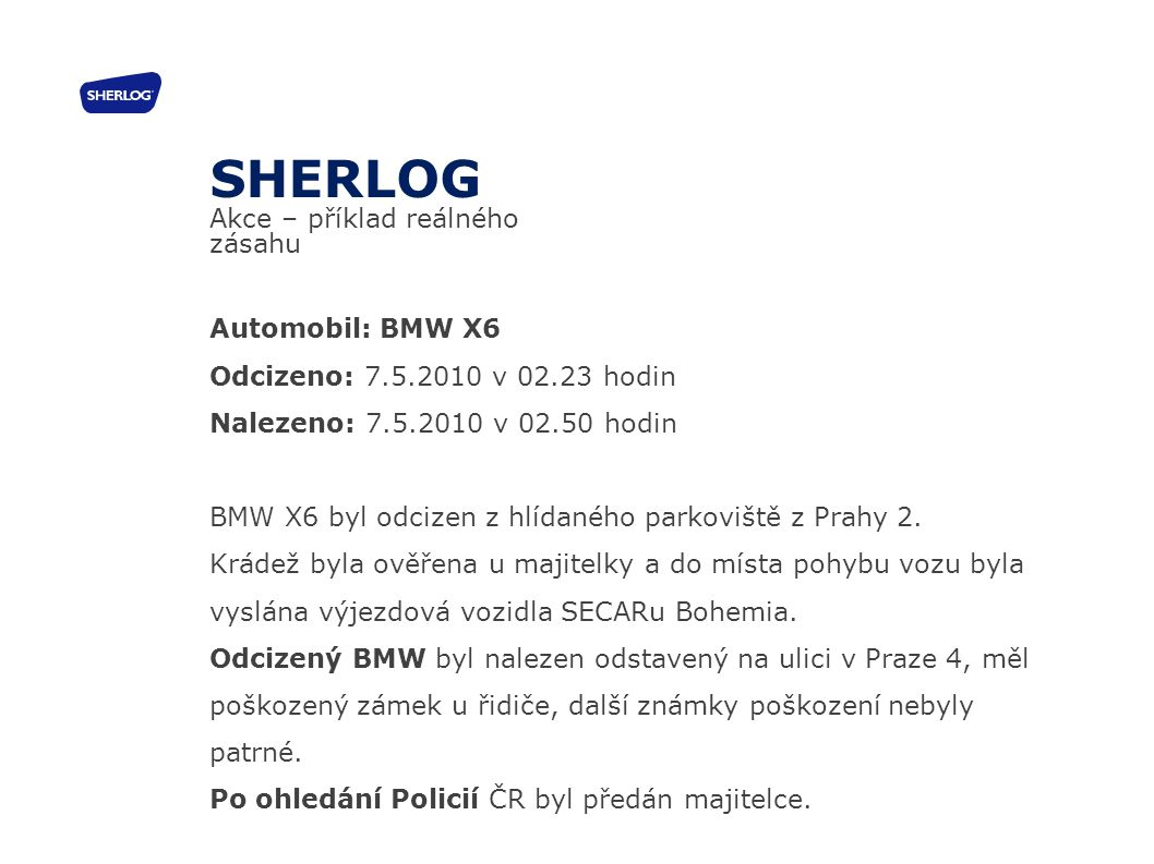 SHERLOG Akce – příklad reálného zásahu Automobil: BMW X6