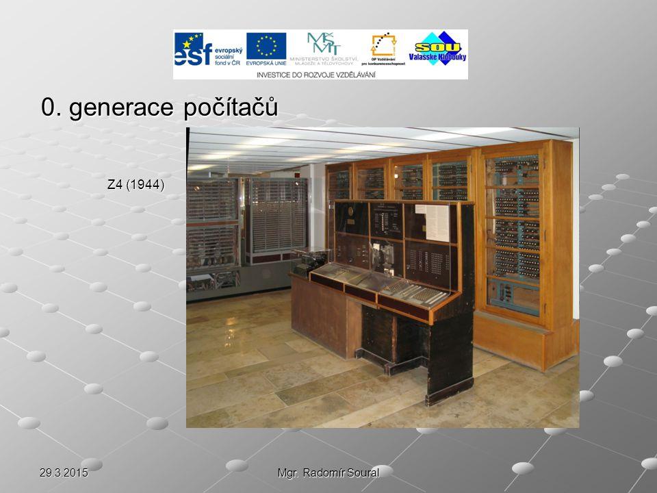 0. generace počítačů Z4 (1944) 8.4.2017 Mgr. Radomír Soural