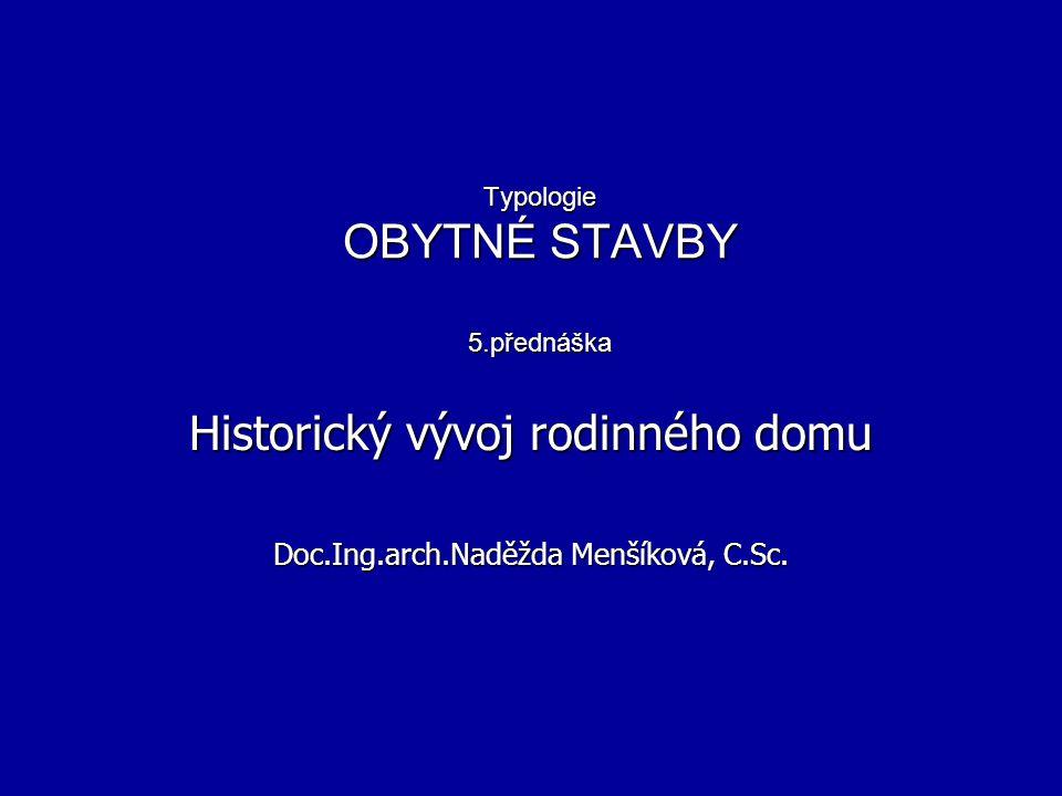 Typologie OBYTNÉ STAVBY 5.přednáška