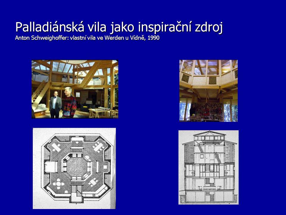 Palladiánská vila jako inspirační zdroj Anton Schweighoffer: vlastní vila ve Werden u Vídně, 1990
