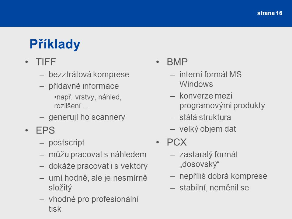 Příklady TIFF EPS BMP PCX bezztrátová komprese přídavné informace