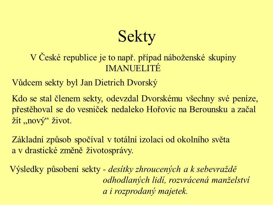 V České republice je to např. případ náboženské skupiny IMANUELITÉ