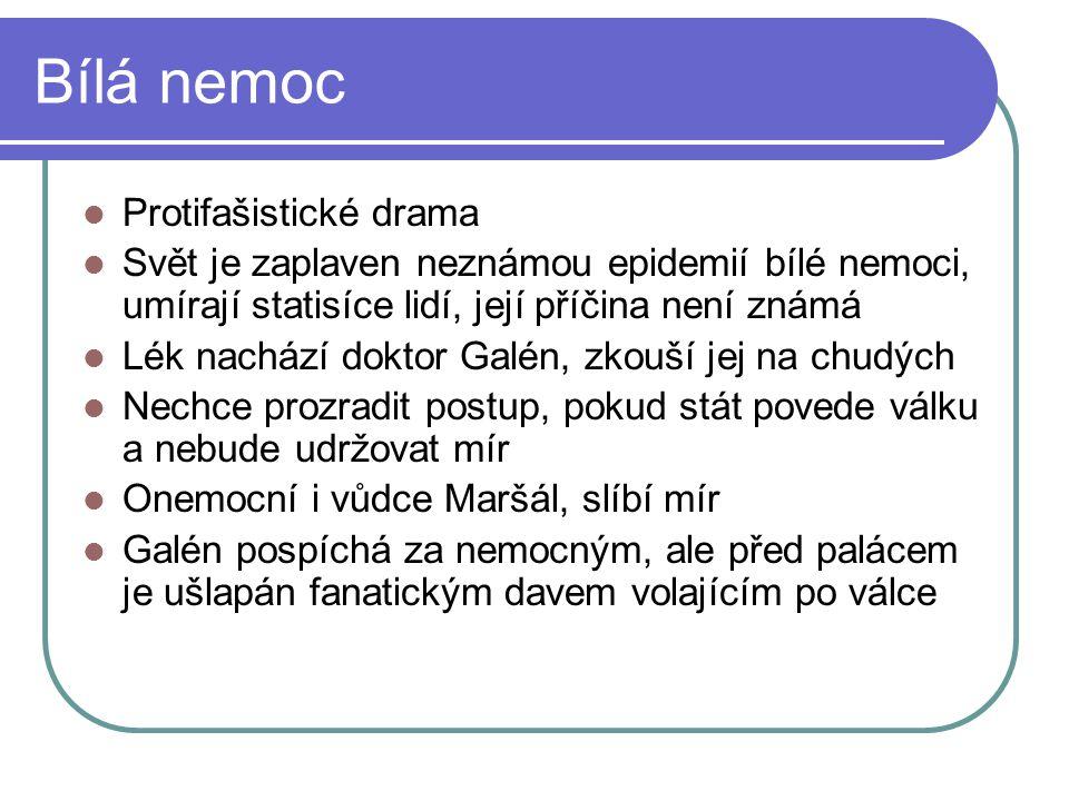 Bílá nemoc Protifašistické drama