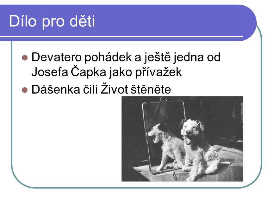 Dílo pro děti Devatero pohádek a ještě jedna od Josefa Čapka jako přívažek.